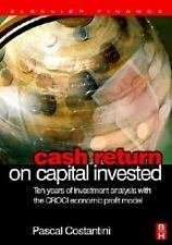 Cash Return on Capital Invested : Ten Years of Investment Analysis with the...