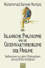 Islamische Philosophie und die Gegenwartsprobleme der Muslime von Muhammad...