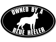 3x5 inch Oval OWNED by a BLUE HEELER Sticker -decal dog breed australian cattle