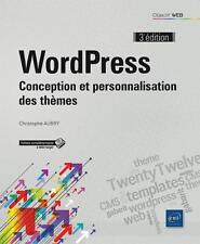 WordPress   conception et personnalisation des thèmes (3e édition) Aubry  Christ