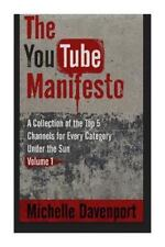 The YouTube Manifesto : A Collection of the Top 5 Channels for Every Category...
