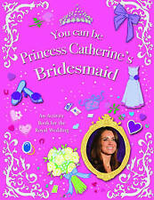 You Can be Princess Catherine's Bridesmaid, Williams, Mel, New Book