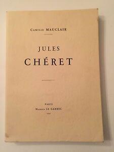 JULES CHERET par Camille MAUCLAIR, édition Le Garrec 1930