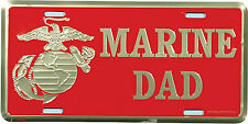 USMC MARINE DAD HIGH QUALITY METAL LICENSE PLATE - MADE IN THE USA!