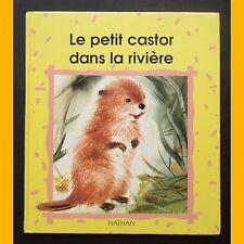 Un Album Coccinelle LE PETIT CASTOR DANS LA RIVIÈRE Romain Simon 1991