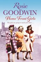 Home Front Girls By Rosie Goodwin. 9781472101013
