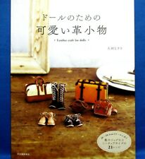Cute Leather Craft for Dolls /Japanese Doll Book  Brand New!
