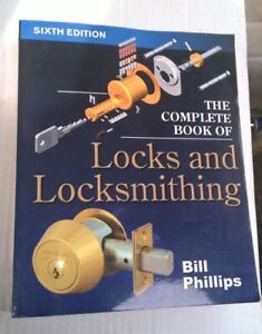 Bill Phillips Complelte Book of Locks and Locksmithing  6th Edition