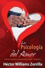 La Psicologia del Amor: El Amor Romantico: Para Aprender a Amar (Paperback or So