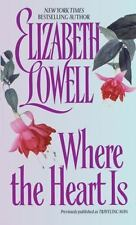 Where the Heart Is by Elizabeth Lowell (1997, Paperback) FF257
