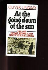AT THE GOING DOWN OF THE SUN ( Hong Kong & SE Asia 1941-45) Lindsay UK  SB  VG