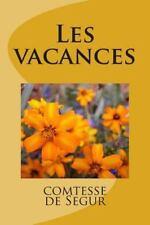 Les Vacances by Comtesse de Segur (2015, Paperback, Large Type)