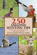 250 Amazing Hunting Tips~Best Tactics and Techniques Book~Most Game Species~NEW