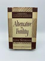 Alternative to Futility by Elton Trueblood 1948 HC/DJ Harper & Bros 1st. Edition