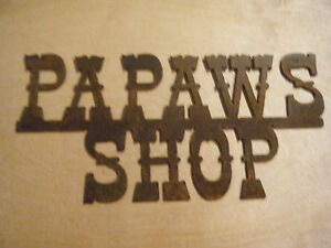 Medium Rustic Metal Papaws Shop Sign/Father's Day/Garage/ FREE SHIPPING