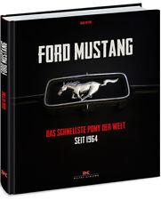 FORD MUSTANG Das schnellste Pony der Welt seit 1964 Modelle Geschichte Buch Book