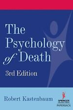The Psychology of Death by Robert Kastenbaum (2006, Paperback)