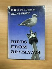 "1962 1ST EDITION HRH DUKE OF EDINBURGH ""BIRDS FROM BRITANNIA"" HARDBACK BOOK (P3)"