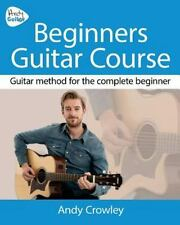 Andy Guitar Beginner's Guitar Course : Guitar Method for the Complete Beginne...