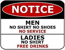 Top Shelf Novelties Notice Men No Shirt No Shoes No Service Ladies No Shirt Free