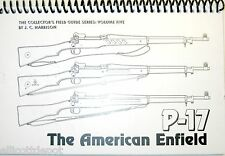 P-17 The American Enfied, by J. C. Harrison - WW1 collector's  field guide