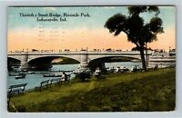Indianapolis IN, Thirtieth Street Bridge, Vintage Indiana c1915 Postcard
