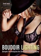 Boudoir Lighting: Simple Techniques for Dramatic Photography: By Owen, Robin