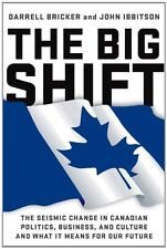 The Big Shift: The Seismic Change In Canadian Poli