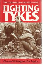 Fighting Tykes: Informal History of the Yorkshire Regiment in Second World War