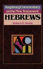 Hebrews (Augsburg Commentary on the New Testament) by Smith, Robert H., Good Boo