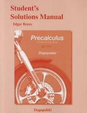 Student's Solutions Manual for Precalculus: Functions and Graphs by Dugopolski,