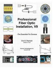 Professional Fiber Optic Installation, V. 9 : -The Essentials for Success by...