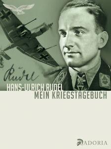 Mein Kriegstagebuch Hans-Ulrich Rudel