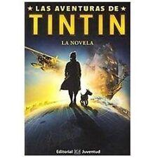 Las aventuras de Tintín. La novela (Las Aventuras De Tintin / the...  (ExLib)