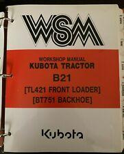 Kubota B21 Tl421 Bt751 Wsm Service Manual