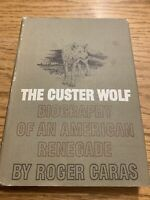 The Custer Wolf biography of an American Renegade by Roger Caras 1966 VGC