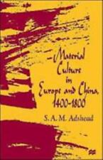 Material Culture in Europe and China, 1400-1800 : The Rise of Consumerism by...