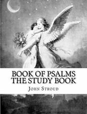 Book of Psalms the Study Book : Holy Bible Book of Psalms Study Book by John...