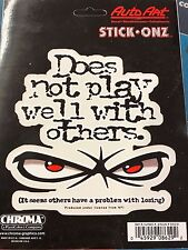 """""""DOES NOT PLAY WELL WITH OTHERS"""" Decal Window Sticker Auto Truck Stick-On 8629"""