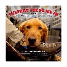 Tuesday Tucks Me In: The Loyal Bond Between a Soldier and His S... Free Shipping