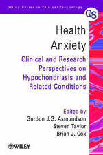 Health Anxiety: Clinical and Research Perspectives on Hypochondriasis and Relate