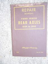 1939 - 1945 Ford Truck Rear Axle Repair Manual MORE FORD ITEMS IN OUR STORE  R