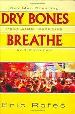 Dry Bones Breathe: Gay Men Creating Post-AIDS Identities and Cultures Haworth G