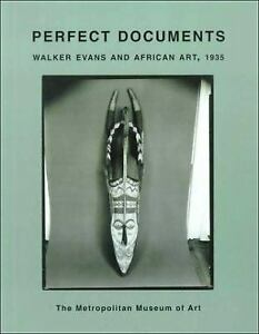 Perfect Documents : Walker Evans and African Art, 1935 Virginia-Lee Webb