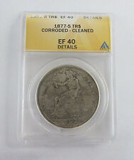 1877 -S- Trade Dollar ANACS Graded EF40 Details Corroded Cleaned $1 90% Silver