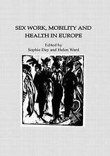 Sex Work, Mobility & Health (European Studies)-ExLibrary