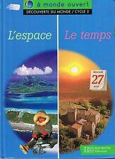 L'espace Le Temps Découverte du Monde Cycle 2  CP / Ce1 manuel scolaire Hachette