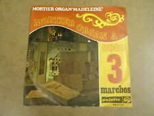 "ORGUE ORGAN SINGLE 45 7"" / MORTIER ORGAN MADELEINE A GOGO 3 - MARCHES"