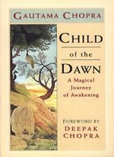 Child of the Dawn - a Magical Journey of Awakening By Gautama Chopra