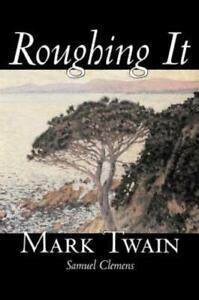 Roughing It By Mark Twain, Fiction, Classics